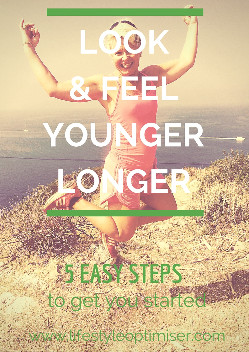 Look and Feel Younger Longer